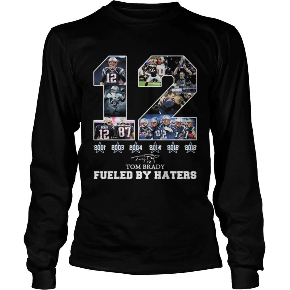 12 Tom Brady 6th Super Bowl fueled by Haters  LongSleeve