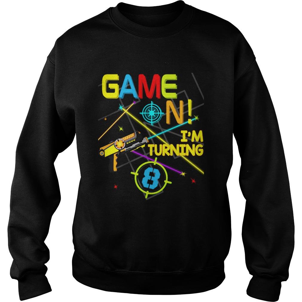 1574067229Laser Tag Birthday Party Game On Im Turning 8  Sweatshirt