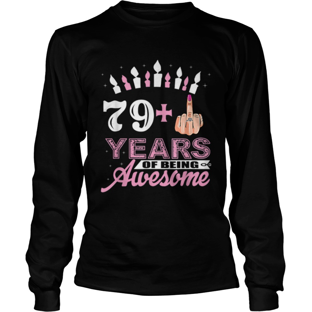 1574071524Awesome I Am 79 Plus Middle Finger Funny 80th Birthday Christmas  LongSleeve