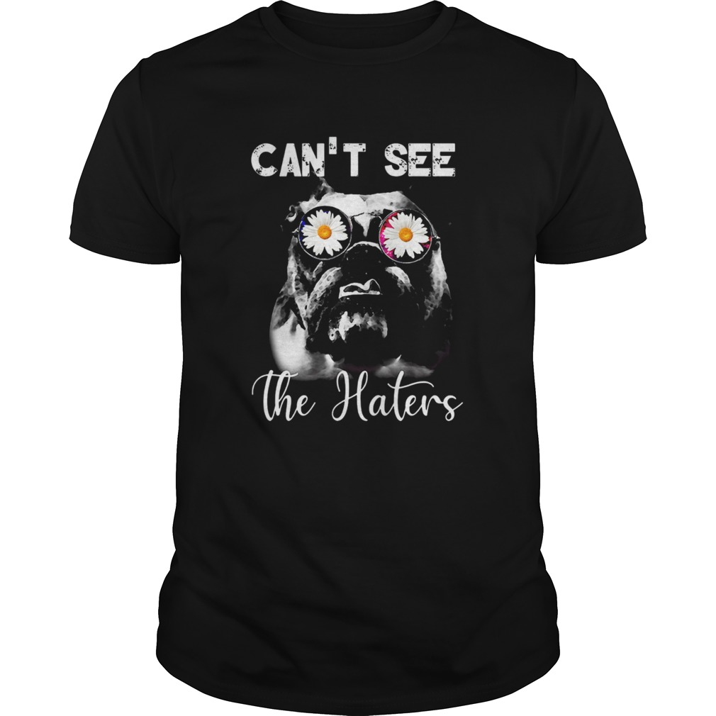 Bulldog Cant See The Haters Unisex