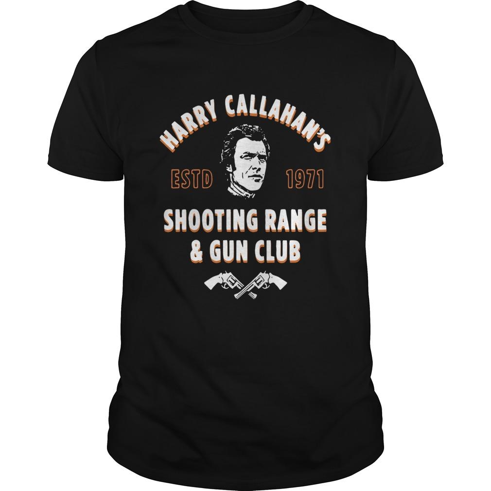 Harry Callahans Estd 1971 Shooting Range And Gun Club Unisex