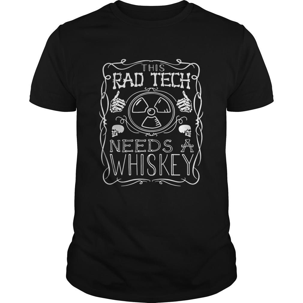 Rad Tech Needs Whiskey Unisex