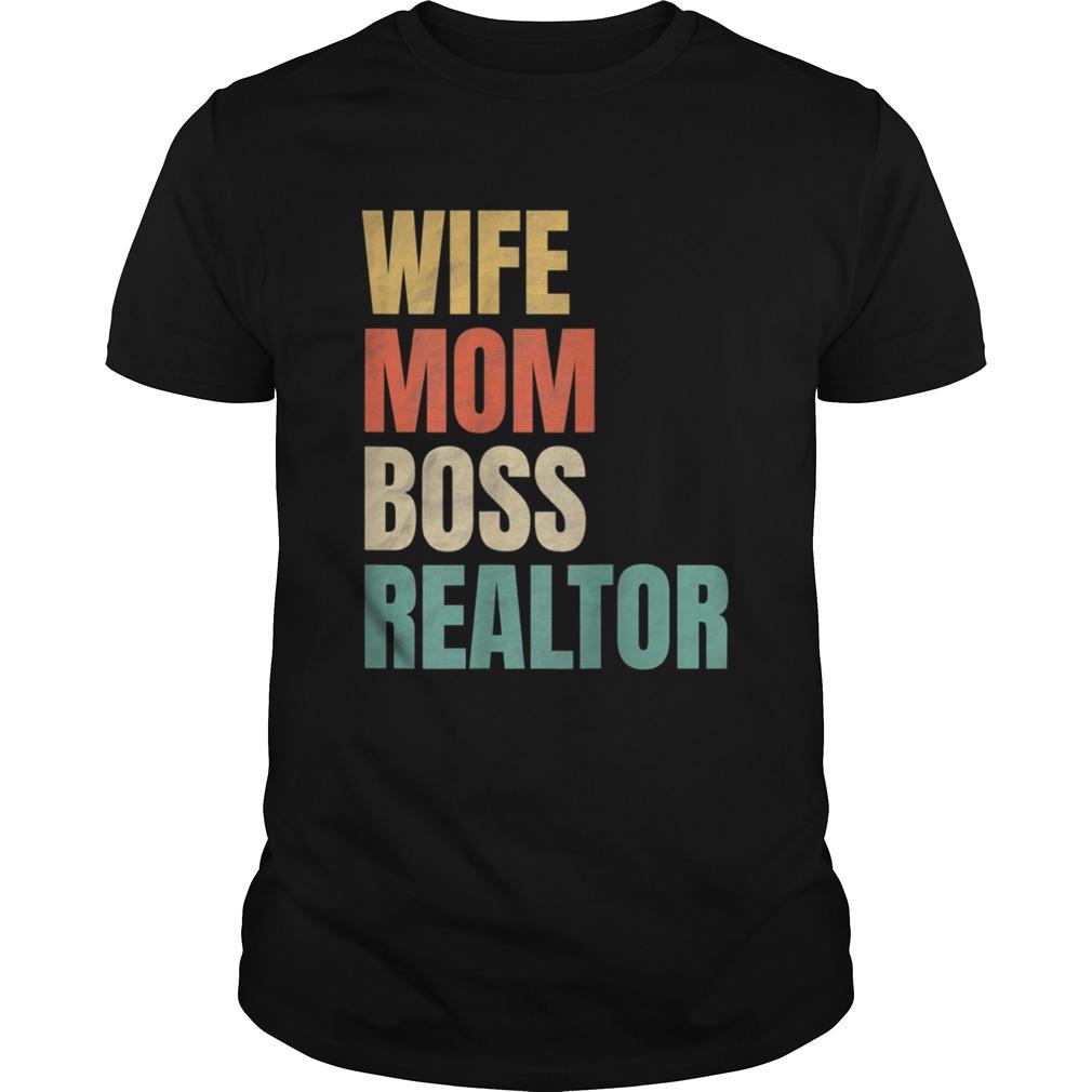 Wife Mom Boss Realtor Unisex