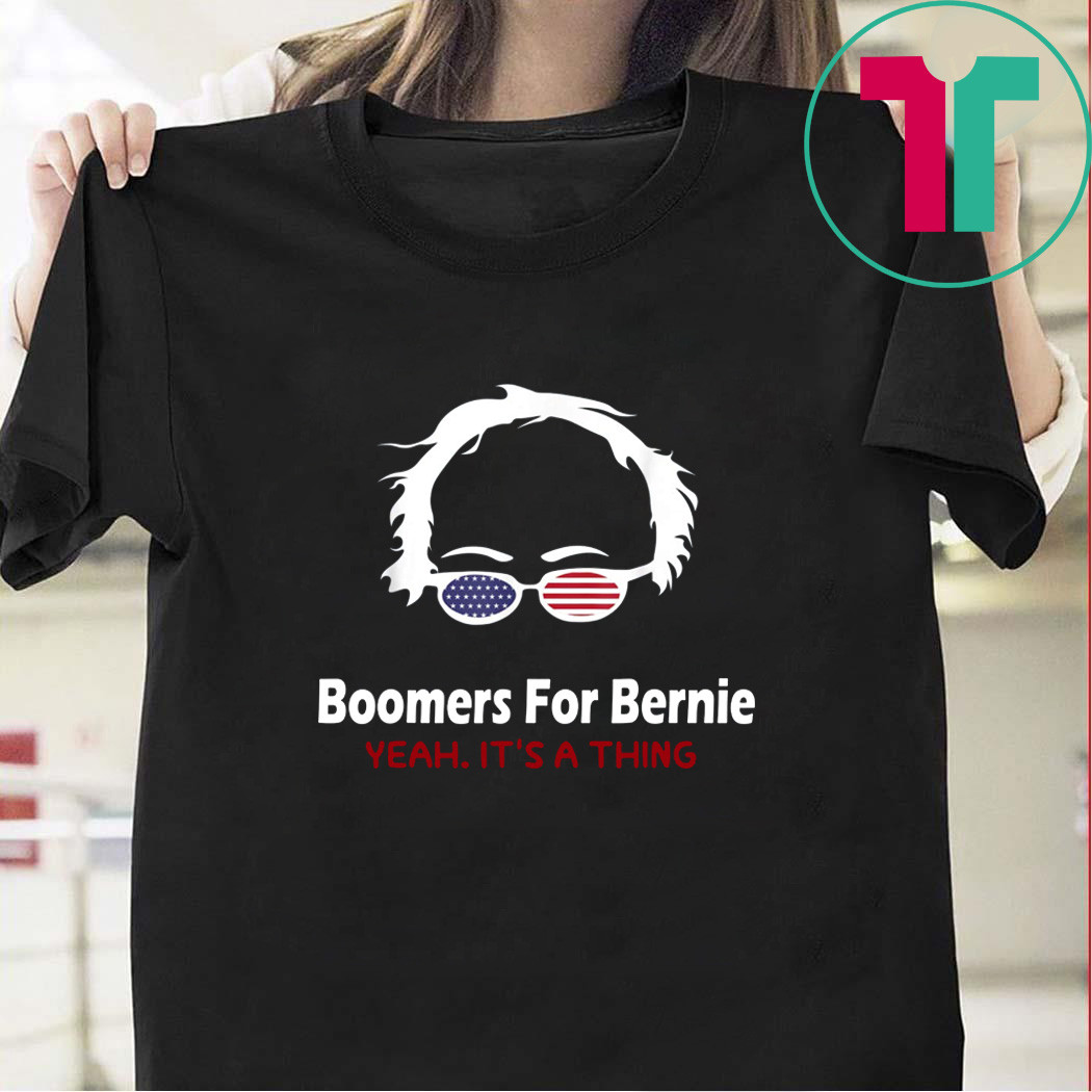 Boomers for bernie yeah it is a thing 2020 shirt