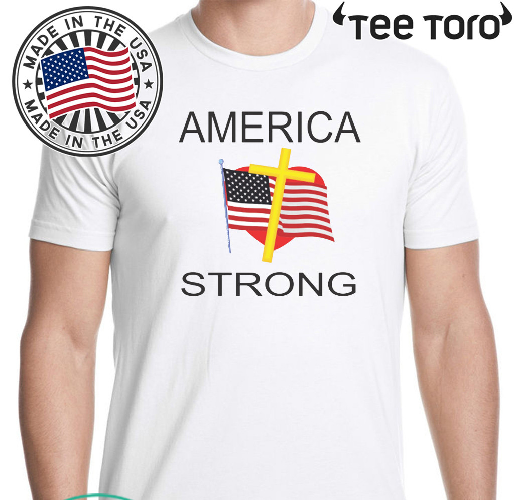 AMERICA STRONG T SHIRT