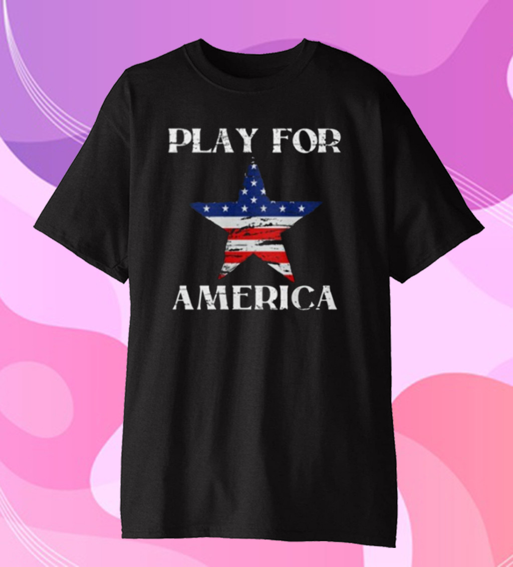 America Strong Shirt Play For America
