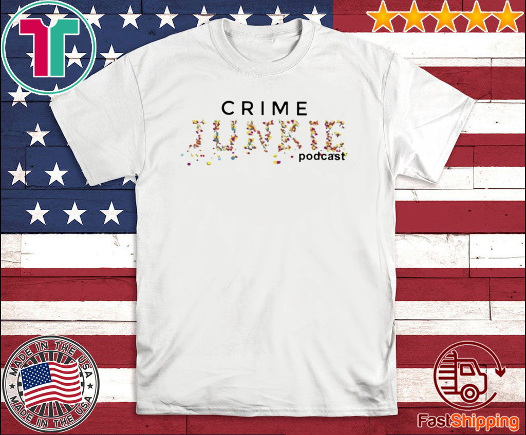 crime junkie podcast For T-Shirt