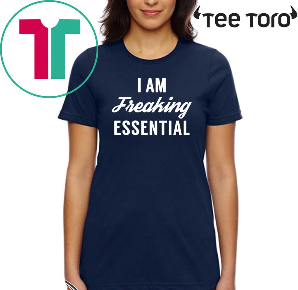 I am freaking essential T-Shirt