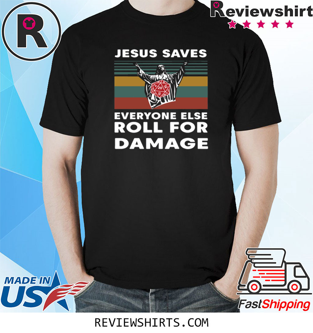 Jesus Saves Everyone Else Roll For Damage Shirt