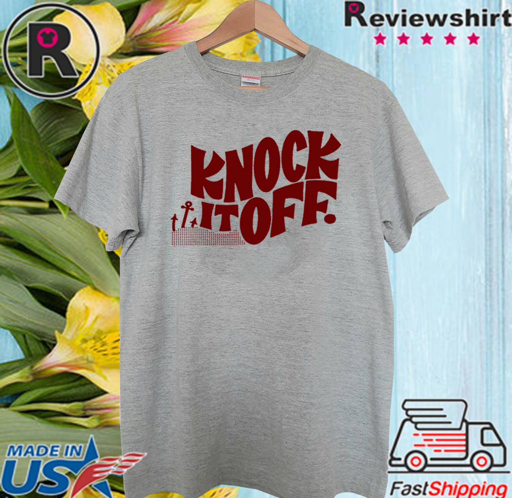 Knock It Off Official T-Shirt
