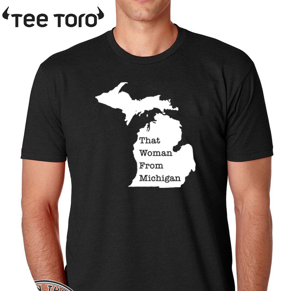 Limited Edition That Woman From Michigan Map T-Shirt
