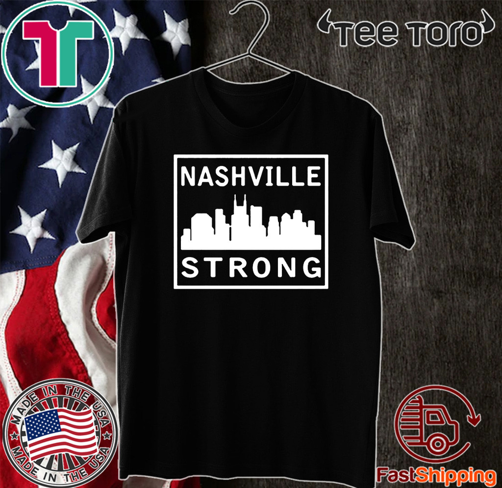 #nashvillestrong Shirt 2020 Nashville Strong