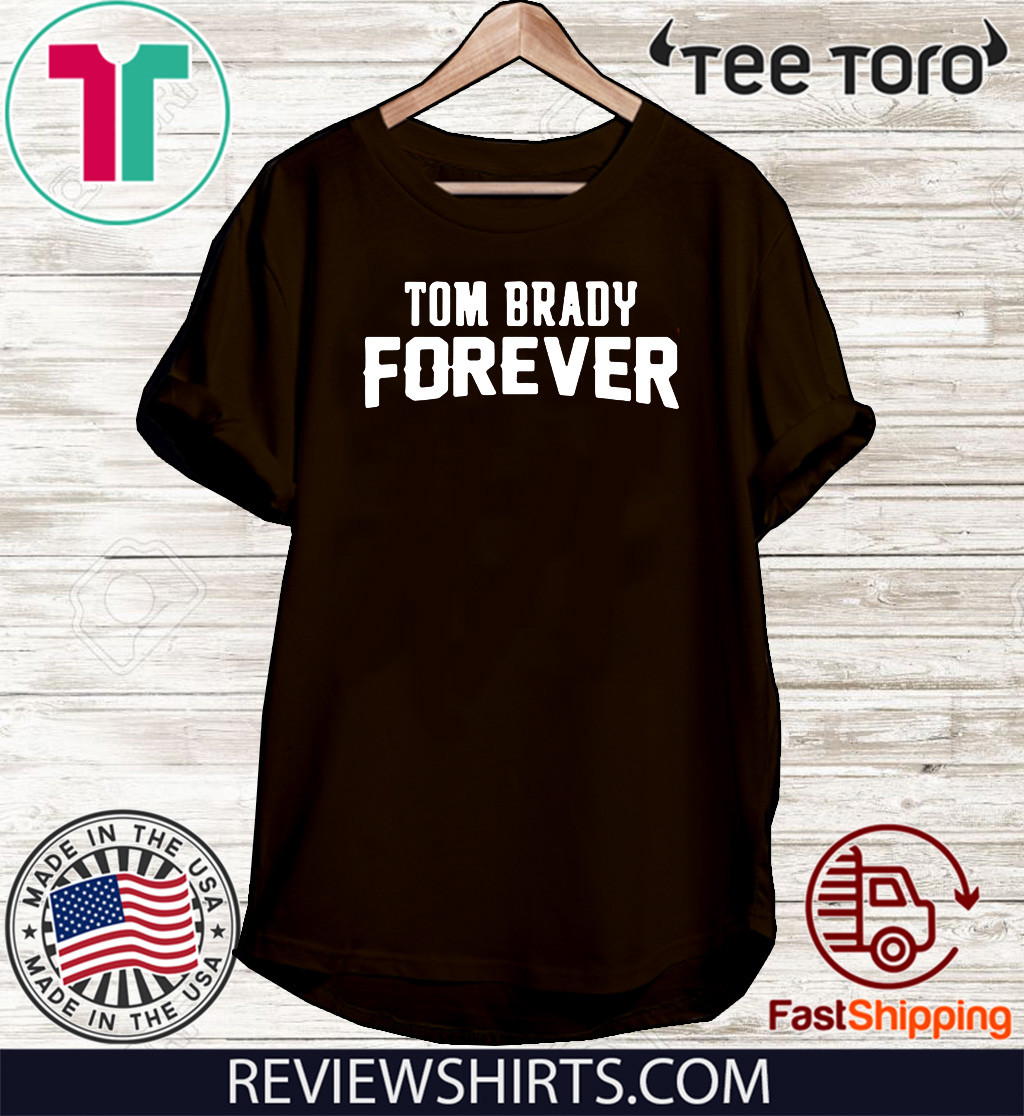 Official Tom Brady Forever T-Shirt