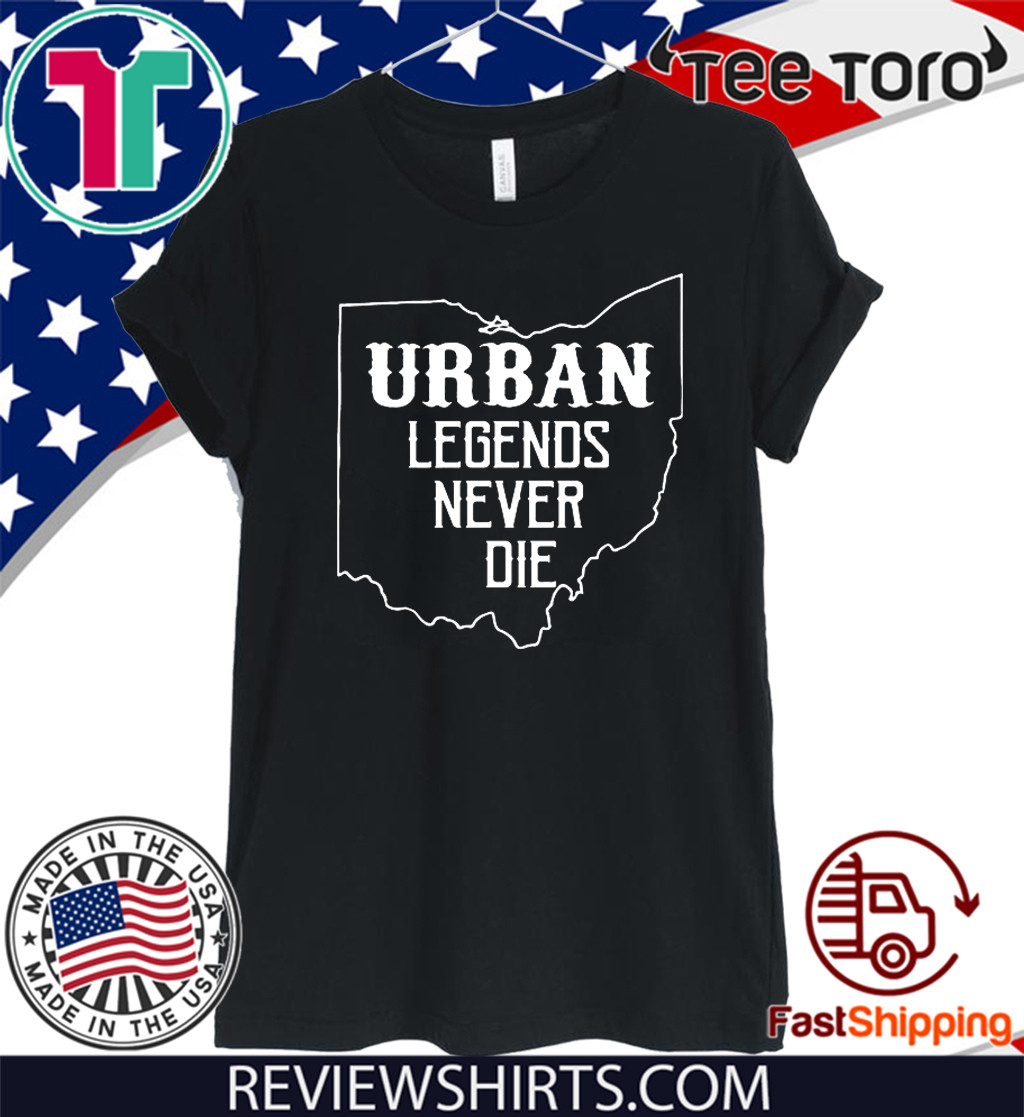 URBAN LEGENDS NEVER DIE OHIO OH STATE MAP DESIGN 2020 T-SHIRT