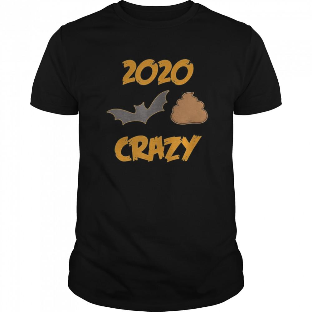 2020 Has Been Batshit Crazy Classic Men's T-shirt