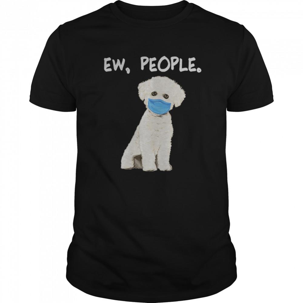 Bichons Frise Ew People Dog Wearing Face Mask Classic Men's T-shirt