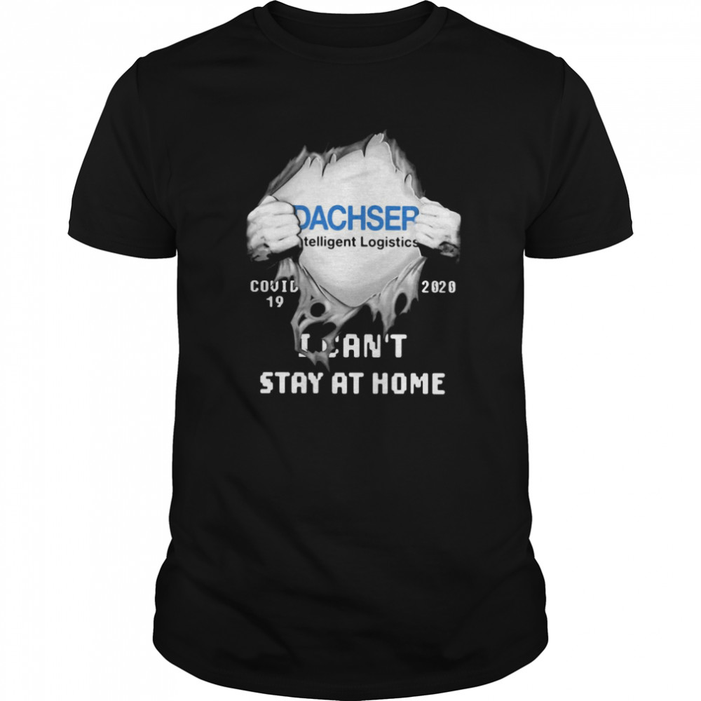 Dachser Intelligent Logistics Inside Me Covid-19 2020 I Can't Stay At Home Classic Men's T-shirt
