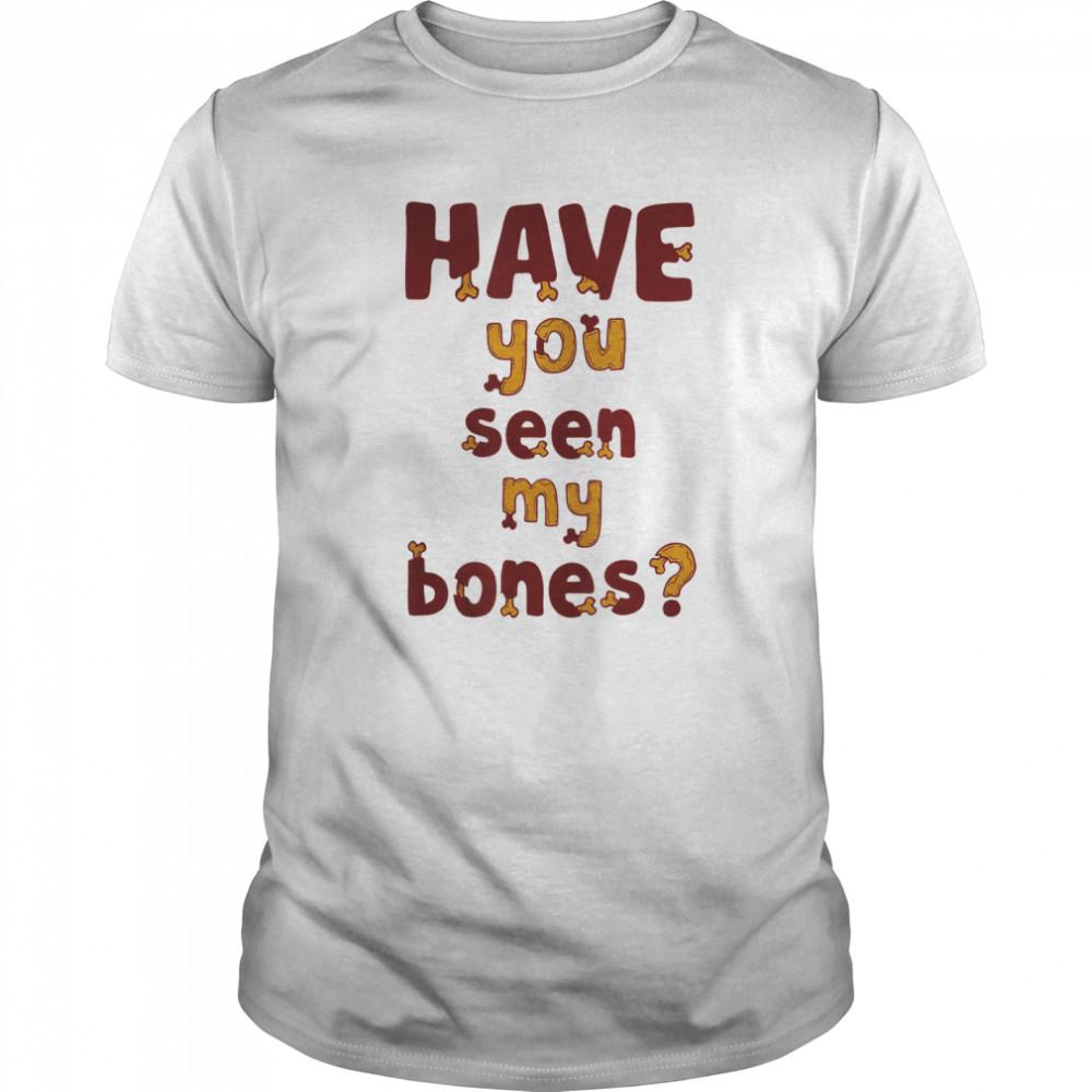 Have you seen my bones Classic Men's T-shirt
