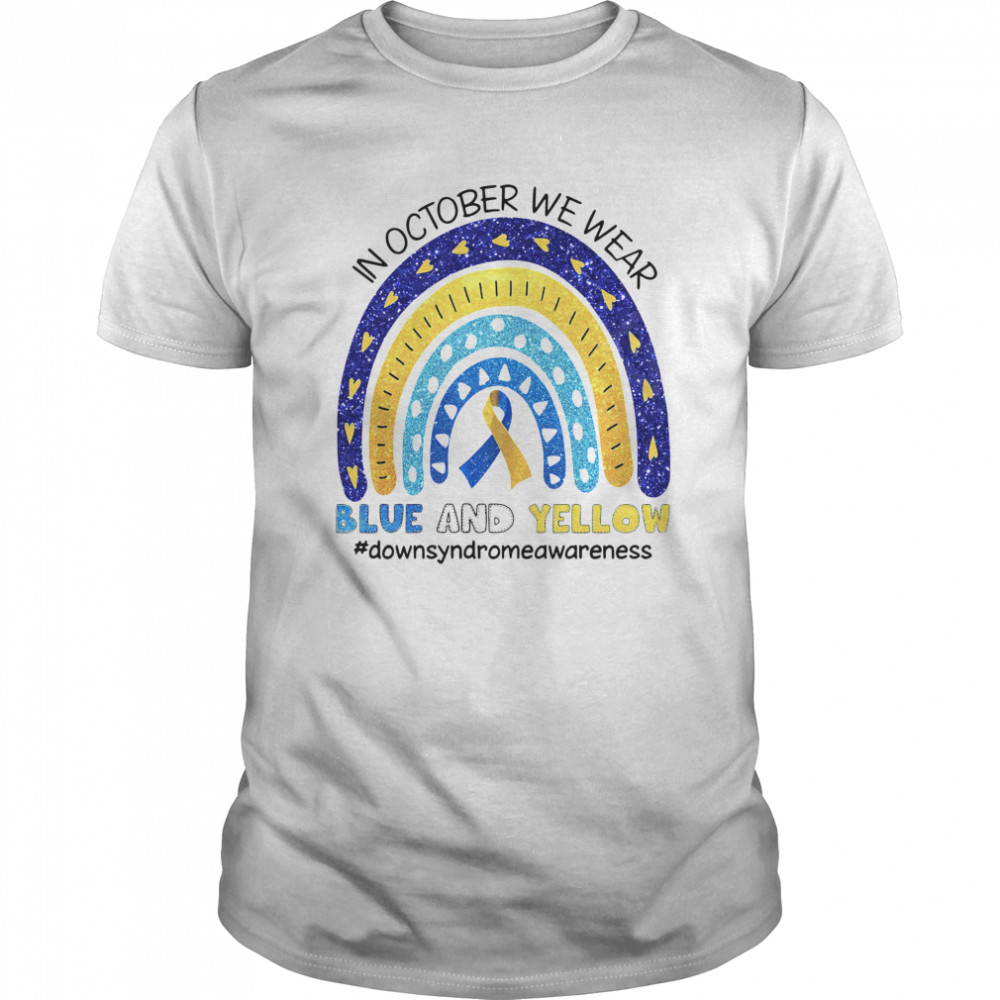 In October We Wear Blue And Yellow #downsyndromeawareness Classic Men's T-shirt