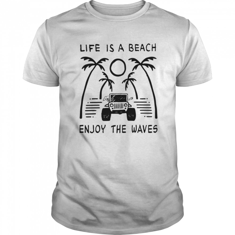 Jeep Life Is A Beach Enjoy The Waves Classic Men's T-shirt