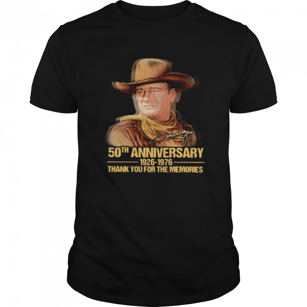 John Wayne 50th Anniversary 1926 1976 Thank You For The Memories Signature Classic Men's T-shirt