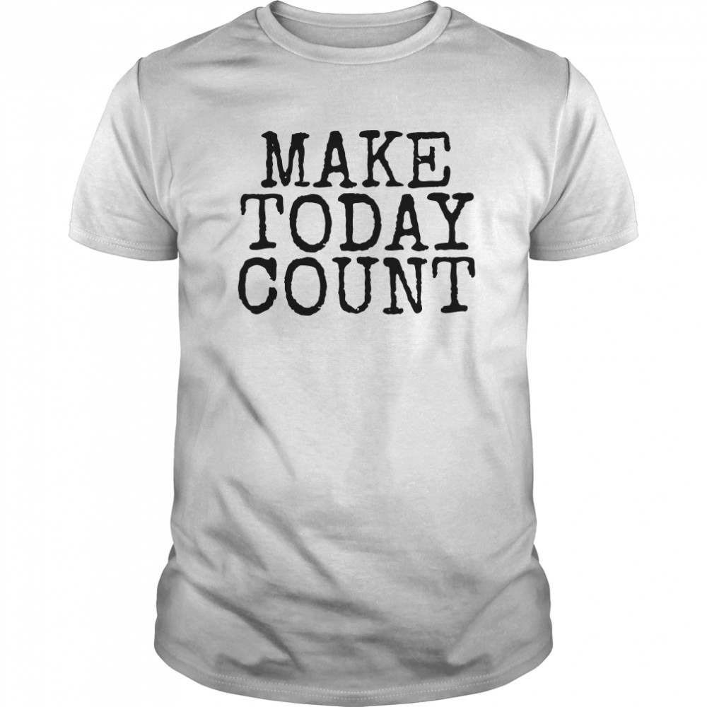 Make Today Count Classic Men's T-shirt