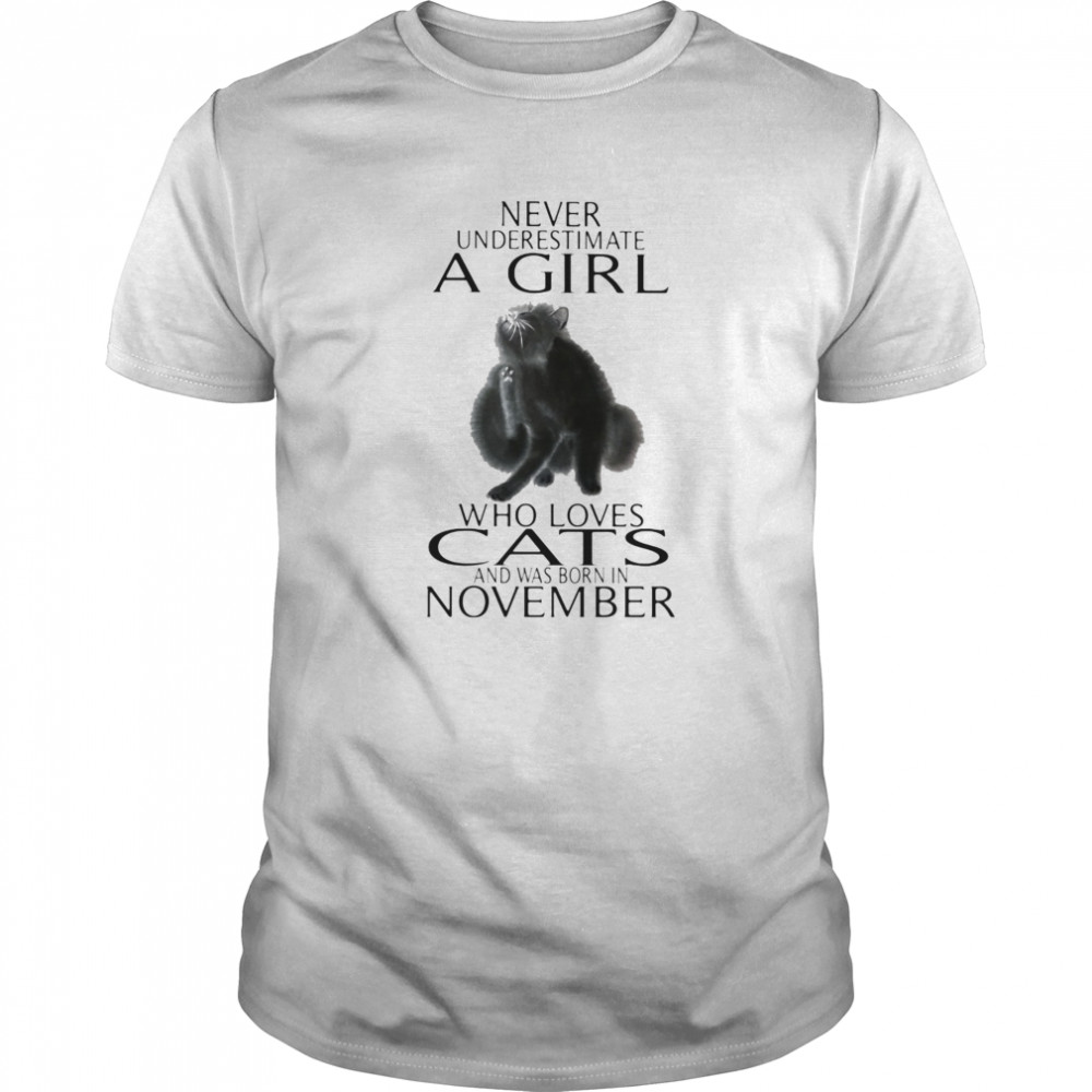Never underestimate a girl who loves cats and was born in november Classic Men's T-shirt