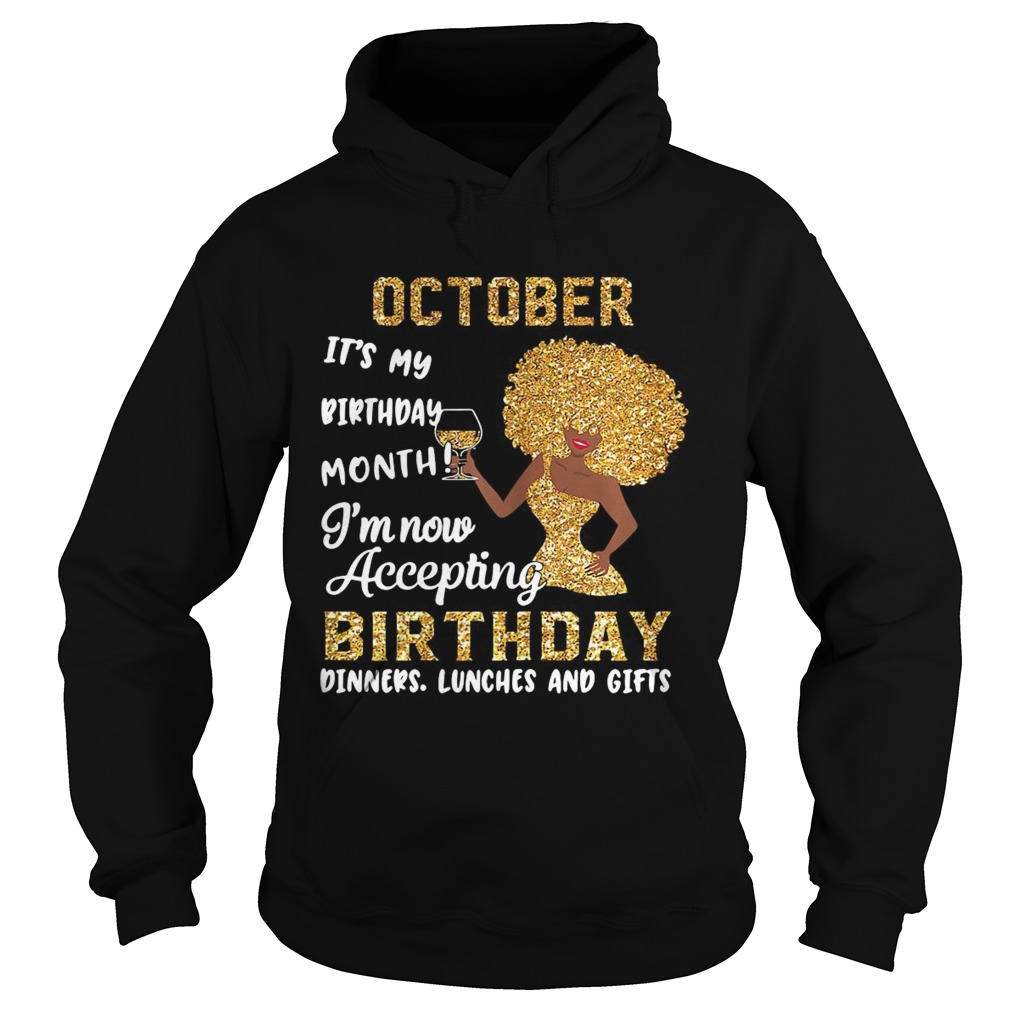 October Its My Birthday Month Im Now Accepting Birthday Dinners Lunches And Gifts  Hoodie