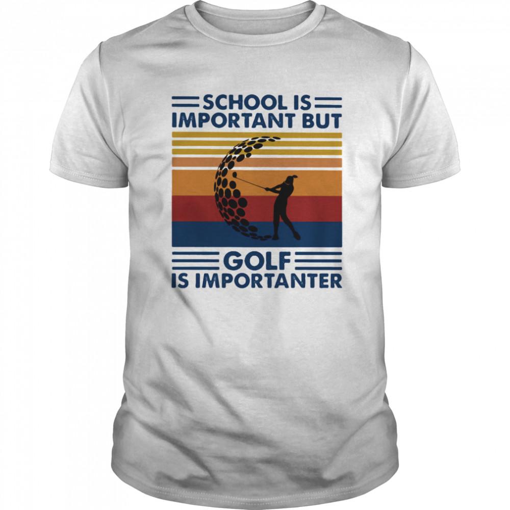 School Is Important But Golf Is Importanter Vintage Retro Classic Men's T-shirt