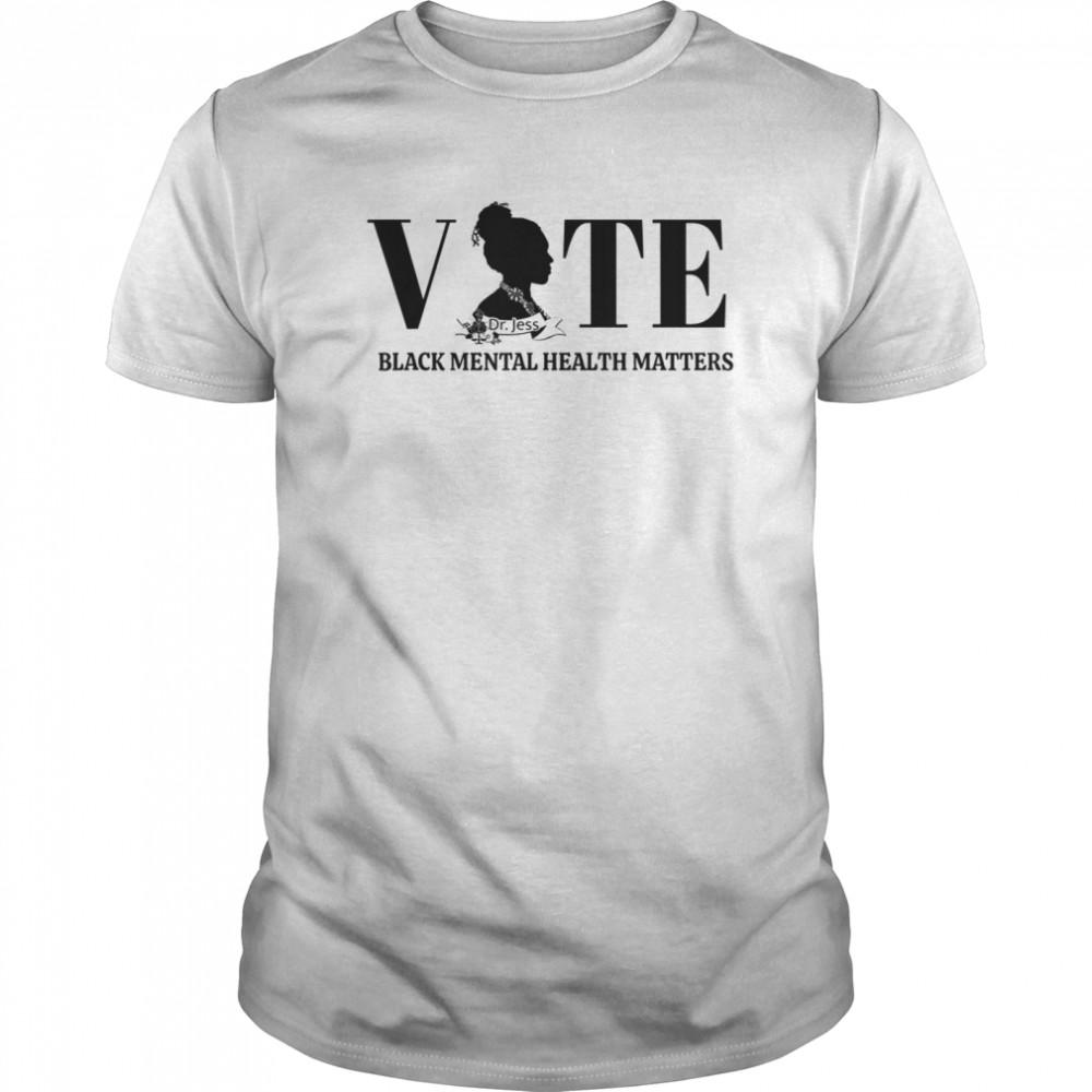 Vote Black Mental Health Dr. No Stress Jess Classic Men's T-shirt
