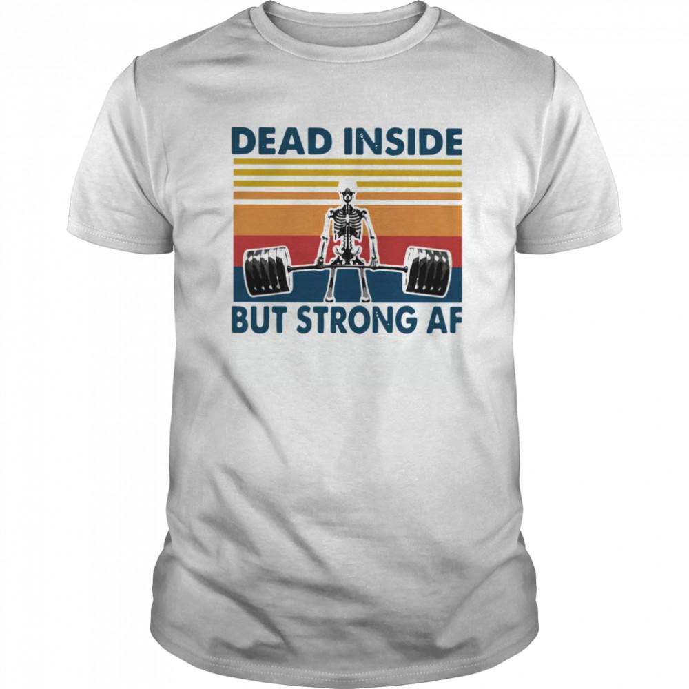 Weightlifting Skeleton Dead Inside But Strong Af Vintage Classic Men's T-shirt