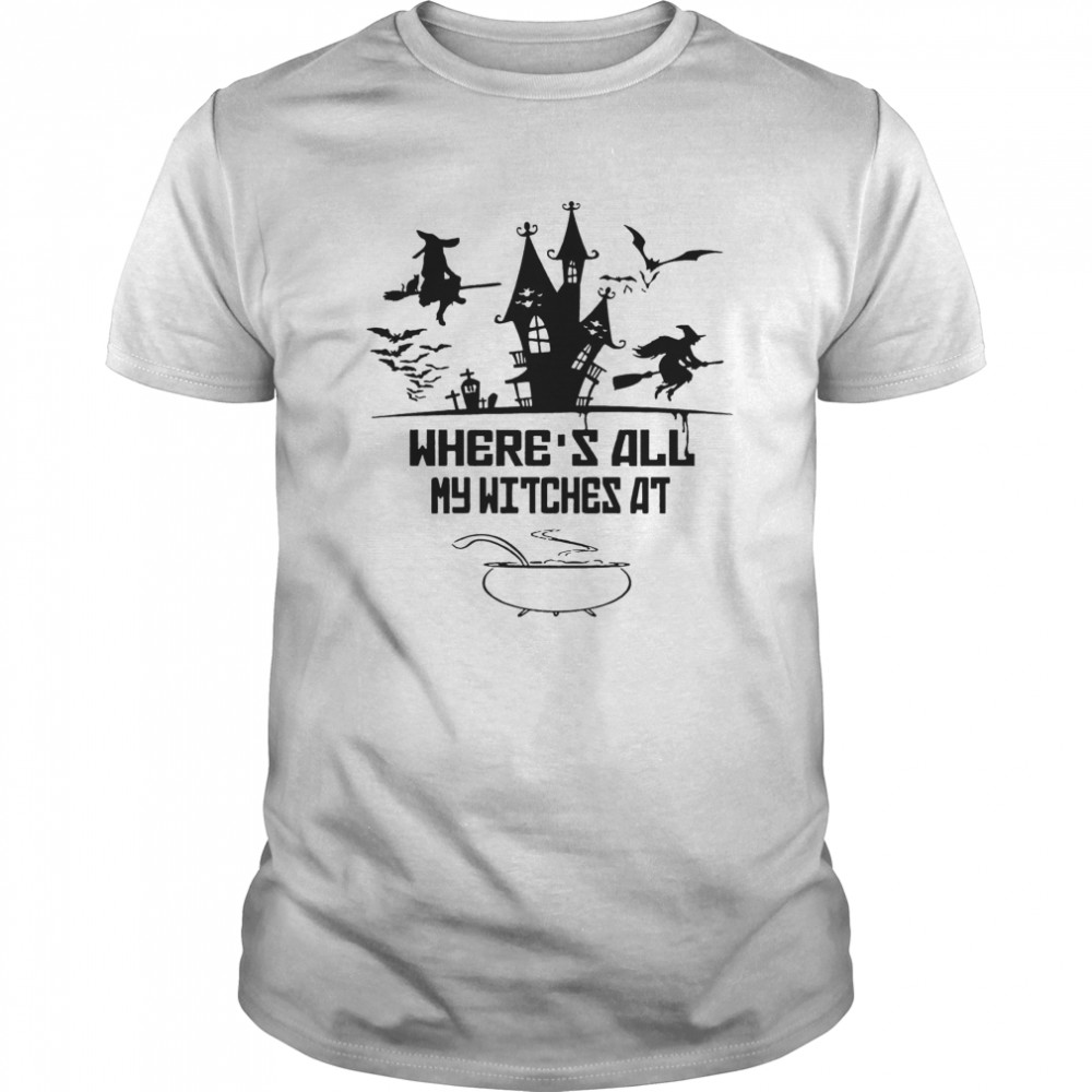 Wheres All My Witches At Classic Men's T-shirt