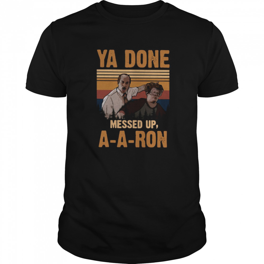 Ya Done Meesed Up A-a-ron Vintage Classic Men's T-shirt