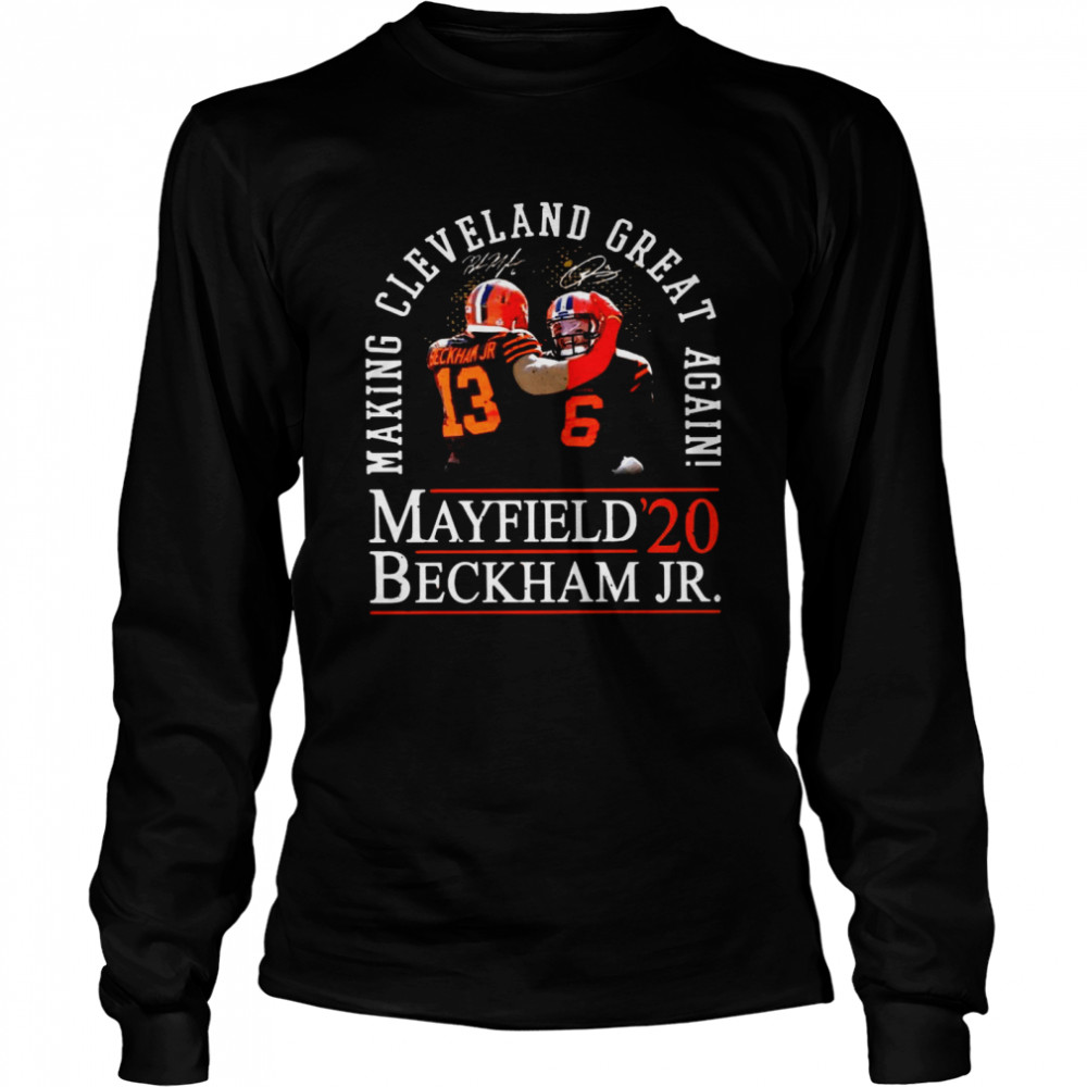 Making Cleveland Browns Great Again Mayfield Beckham Jr 20  Long Sleeved T-shirt