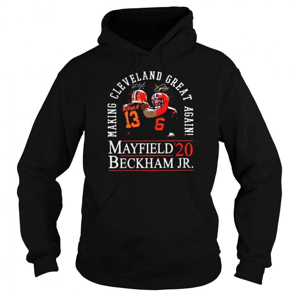 Making Cleveland Browns Great Again Mayfield Beckham Jr 20  Unisex Hoodie