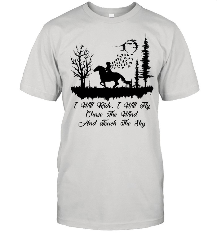 I Will Ride I Will Fly Chase The Wind And Touch The Sky shirt Classic Men's T-shirt