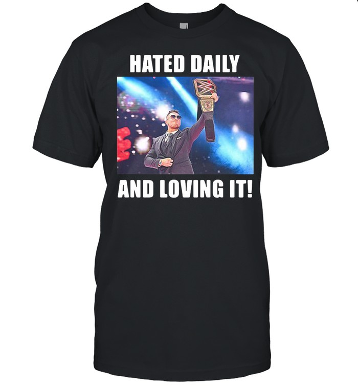 Hated Daily And Loving It shirt Classic Men's T-shirt