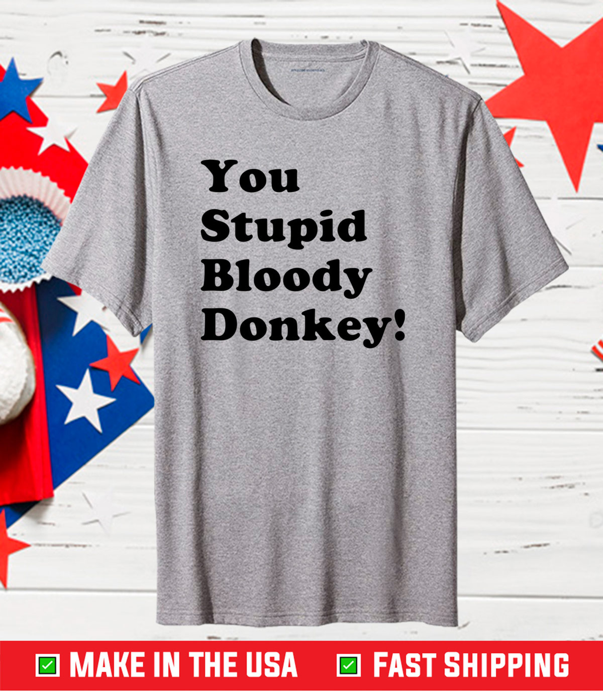 You stupid bloody donkey Classic T-Shirt